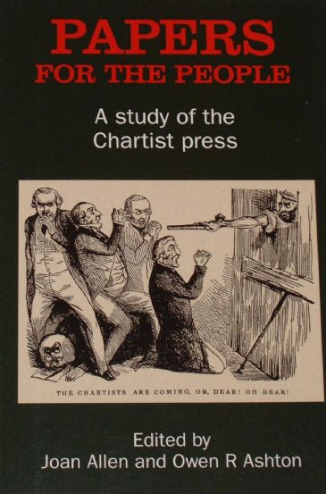 Papers for the People, A Study of the Chartist Press, by Allen & Ashton